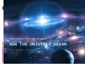 How the universe began
