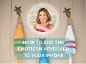 How To Add Emoticons to Your iPhone Keyboard