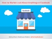 How To Market Just About Anything on Facebook