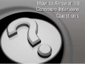 How to Answer 10 Common Interview Q...