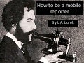 How to be a mobile reporter