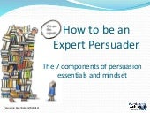 How to Be an Expert Persuader - 7 E...