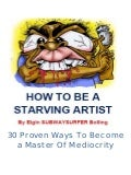 HOW TO BE A STARVING ARTIST EBook By Elgin Subwaysurfer Bolling