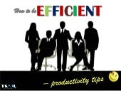 How To Be Efficient And Productive At Work – Productivity Tips