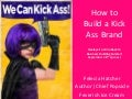How to Build a Kick Ass Brand