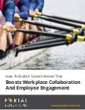 White Paper: How To Build A Social Intranet That Boosts Workplace Collaboration And Employee Engagement
