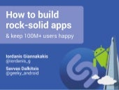 How to build rock solid apps & keep 100m+ users happy