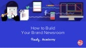 How to Build Your Brand Newsroom