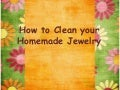 How to clean your homemade jewelry