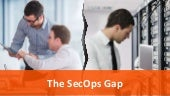 How to Close the SecOps Gap