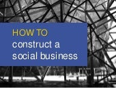 How To Construct A Social Business