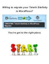 How to Convert Telerik Sitefinity to WordPress. All-the-Way Guidance