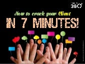 How to crack your client in 7 minutes!