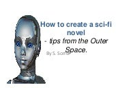How to create a sci fi novel slides...
