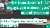 How to create content that engages your community and expands your reach
