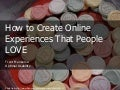 How to create online experiences that people love