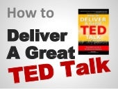 How to Deliver a TED Talk: Principl...