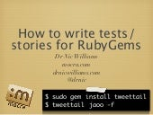 How To Write Tests & Stories For Ru...
