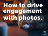 How to Drive Engagement with Photos