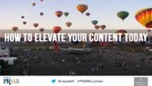 How To Elevate Your Content Today?