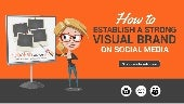 How to Establish a Strong Visual Brand on Social Media