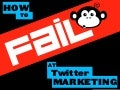 How to Fail at Twitter Marketing by @ShiftDM