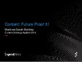 How to Future Proof Your Content for Content Strategy Applied 2014
