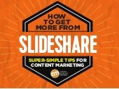 How To Get More From SlideShare: Super-Simple Tips For Content Marketing