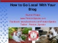 Rachel Phelps: How to go local with your blog