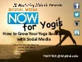 How to Grow your Yoga Business with Social Media 3-29-2014
