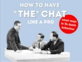 How To Have *The* Chat Like A Pro