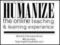 Michelle Pacansky-Brock:  How to help online faculty humanize the online teaching and learning experience