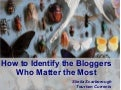 How to Identify the Bloggers Who Matter the Most