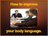 How to improve your body language