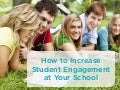 How to Increase Student Engagement at Your School in 3 Easy Steps