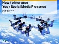 How to Increase Your Social Media Presence (Social Media 102)