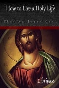 How to Live a Holy Life By Charles Ebert Orr - Christianity Books
