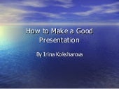 How to make a good presentation (im...