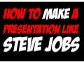 How to make a presentation like Steve Jobs
