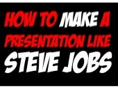 How to Give a Presentation Like Steve Jobs