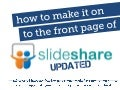 UPDATED: How to make it to the front page of Slideshare