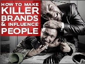 Creating a winning brand: How to make killer brands and influence people