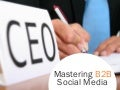 How to Master B2B Social Media Marketing