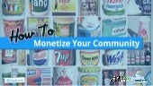 How To Monetize Your Community