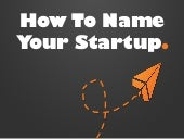 Before You Name Your Startup, Read This.