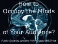 How To Occupy The Minds Of Your Audience