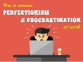 How To Overcome Perfectionism And Procrastination At Work