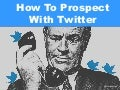 How To Prospect With Twitter | A Social Selling Tool