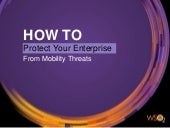 How to Protect Your Enterprise from Mobility Threats