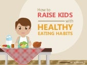 How to Raise Kids with Healthy Eating Habits